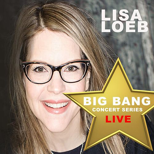 Lisa Loeb: Big Bang Concert Series (Live) von Lisa Loeb