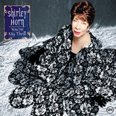 You're My Thrill by Shirley Horn