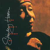 You Won't  Forget Me by Shirley Horn