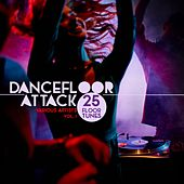 Dancefloor Attack, Vol. 1 (25 Floor Tunes) by Various Artists