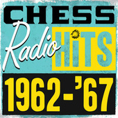Chess Radio Hits: 1962 - '67 by Various Artists