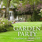 Garden Party Classical Playlist by Various Artists
