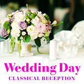 Wedding Day Classical Reception by Various Artists