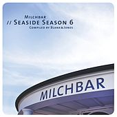 Milchbar - Seaside Season 6 by Various Artists