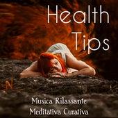 Health Tips - Musica Rilassante Meditativa Curativa per Ninna Nanna Potere della Mente Ritiro Spirituale con Suoni della Natura Strumentali Binaurali by Tranquil Music Sound of Nature