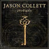 Prodigals by Jason Collett