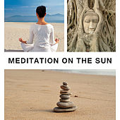 Meditation on the Sun – New Age Music for Yoga, Meditation, Pilates, Mantra, Tantra by New Age