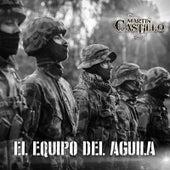 El Equipo Del Aguila by Martin Castillo