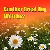 Another Great Day With Jazz by Various Artists