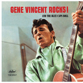 Gene Vincent Rocks! And The Blue Caps Roll by Gene Vincent
