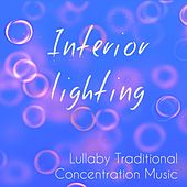 Interior Lighting - Lullaby Traditional Concentration Music for Massage Therapeutic Free Spirit Peaceful with Mindfulness Soothing Instrumental Nature Sounds by Study Music Academy