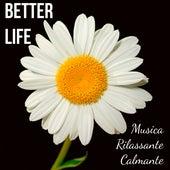 Better Life - Musica Rilassante Calmante per Rinascita Sonno Profondo Centro Benessere con Suoni Meditativi Spirituali New Age by Yoga Music for Kids Masters