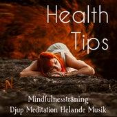Health Tips - Mindfulnessträning Djup Meditation Helande Musik för Ta Det Lugnt Motion Hälsa Yoga Övningar med Natur Instrumental Lugnande New Age Ljud by Tranquil Music Sound of Nature