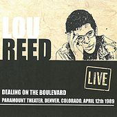 Dealing On The Boulevard: Paramount Theater, Denver, CO, April 12th 1989 (Live) von Lou Reed