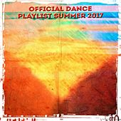 Official Dance Playlist Summer 2017 by Various Artists