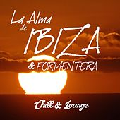 La Alma De Ibiza & Formentera - Chill and Lounge by Various Artists