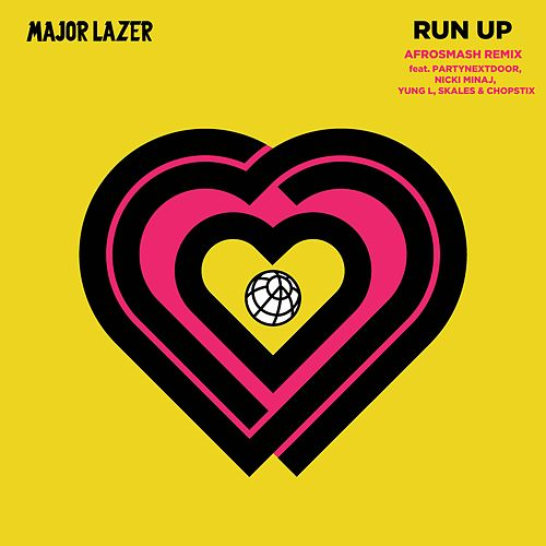 Run Up (feat. PARTYNEXTDOOR, Nicki Minaj, Yung L, Skales & Chopstix) (Afrosmash Remix) by Major Lazer
