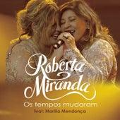 Os Tempos Mudaram (Ao Vivo) by Roberta Miranda