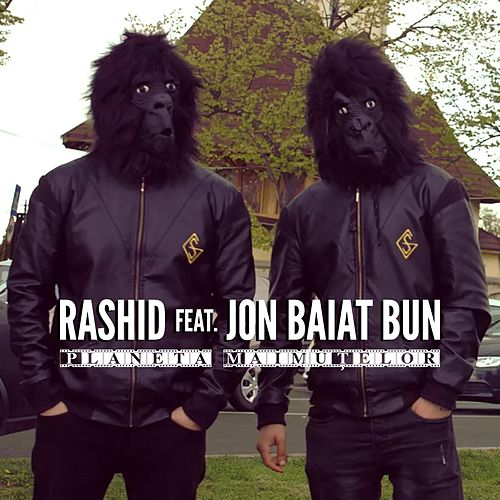 Planeta Maimutelor (feat. Jon Baiat Bun) de Rashid