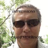 Impressions by Craig Morrison