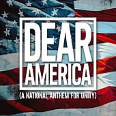 Dear America (A National Anthem for Unity) by Darla Day