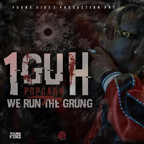 1Guh (We Run the Grung) by Popcaan