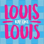 Louis Louis by Kay One