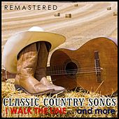 Classic Country Songs / I Walk the Line... and More (Remastered) von Various Artists