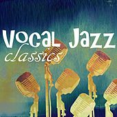 Vocal Jazz Classics by Various Artists