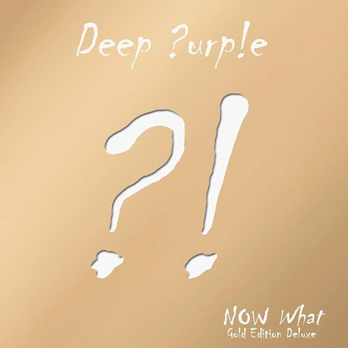Now What?! (Gold Edition Deluxe) by Deep Purple