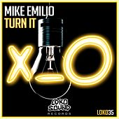 Turn It by Mike Emilio
