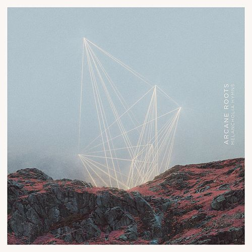 Melancholia Hymns by Arcane Roots