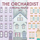 People, People: Act I by The Orchardist
