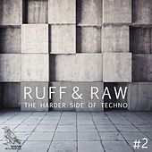 Ruff & Raw, Vol. 2 - The Harder Side of Techno by Various Artists