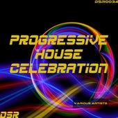 Progressive House Celebration by Various Artists