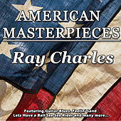 American Masterpieces - Ray Charles by Ray Charles