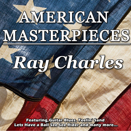 American Masterpieces - Ray Charles de Ray Charles