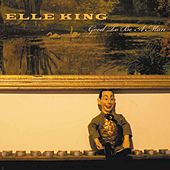 Good to Be a Man by Elle King