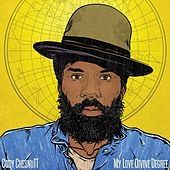 My Love Divine Degree by Cody ChesnuTT