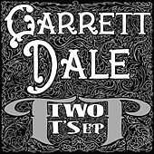 Two Ts EP by Garrett Dale
