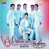 De Sangre Mexicana by La Victoria de Mexico