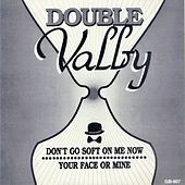 Double Valby: Don't Go Soft on Me / Your Face or Mine by John Valby