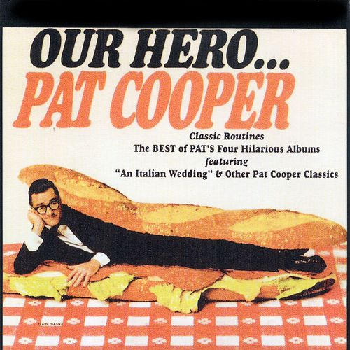 Our Hero... The Best of Pat Cooper's Four Hilarious Albums by Pat Cooper