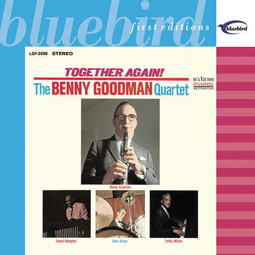 Together Again! (1963 Reunion with Lionel Hampton, Teddy Wilson & Gene Krupa) by Benny Goodman
