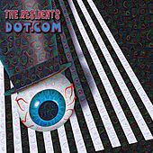 Dot.Com by The Residents