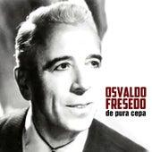 De Pura Cepa by Osvaldo Fresedo