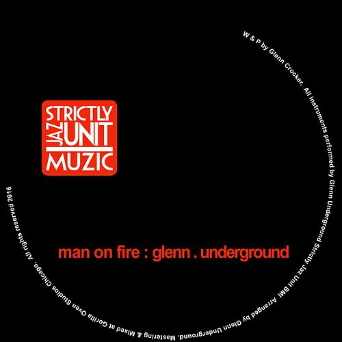 Man on Fire by Glenn Underground