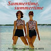 Summertime, Summertime (30 Scorching Original Hits) von Various Artists