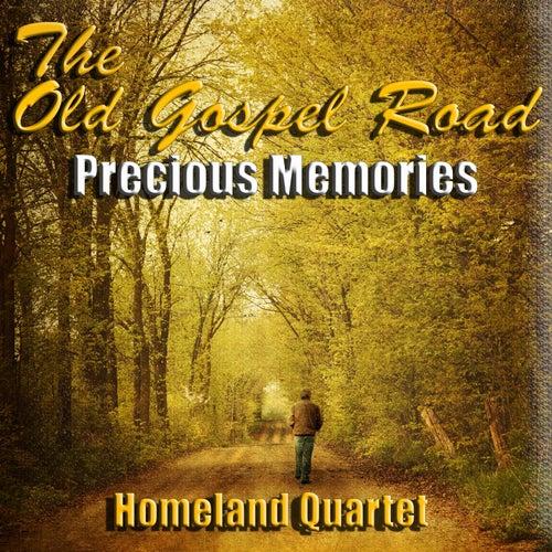 The Old Gospel Road - Precious Memories by Homeland Quartet