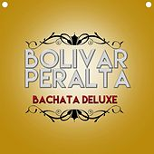 Bachata Deluxe by Bolivar Peralta